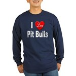 I Love Pit Bulls (Front) Long Sleeve Dark T-Shirt
