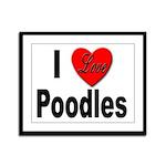 I Love Poodles Framed Panel Print