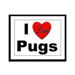 I Love Pugs Framed Panel Print