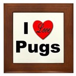 I Love Pugs Framed Tile