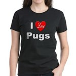 I Love Pugs (Front) Women's Dark T-Shirt