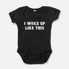 I Woke Up Like This Baby Bodysuit