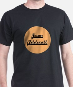 Team Adderall - ADD T-Shirt