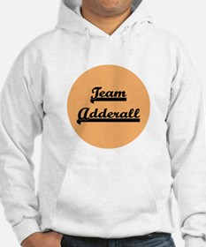 Team Adderall - ADD Hoodie