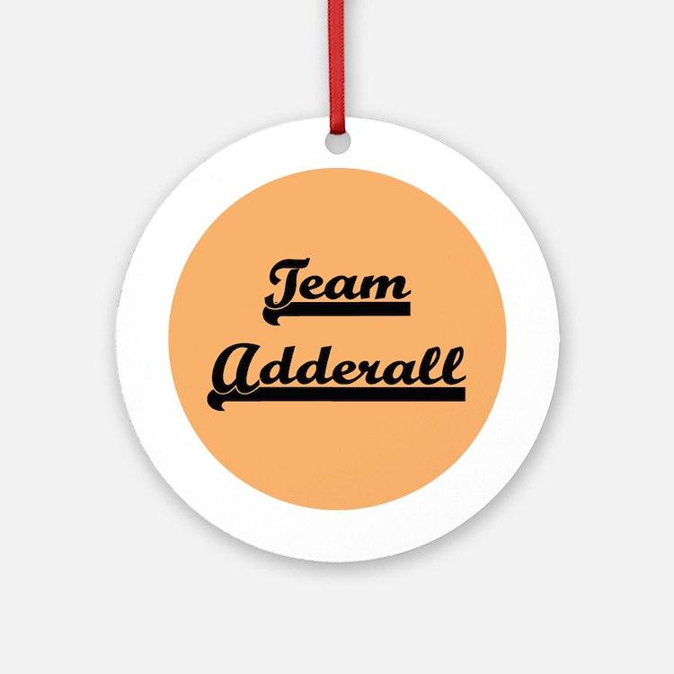 Team Adderall - ADD Ornament (Round)