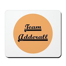 Team Adderall - ADD Mousepad