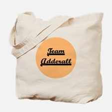 Team Adderall - ADD Tote Bag