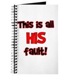 This is HIS fault! Journal