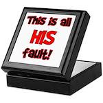 This is HIS fault! Keepsake Box
