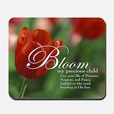 Bloom My Child Mousepad