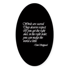 Quotes - Words are Sacred Oval Bumper Stickers