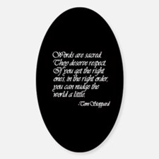 Quotes - Words are Sacred Oval Stickers