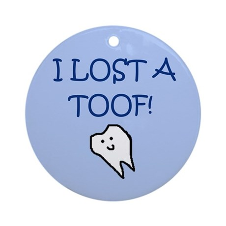 I LOST A TOOF! Ornament (Round)