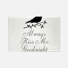 Always Kiss Me Goodnight Black Bird Magnets