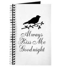 Always Kiss Me Goodnight Black Bird Journal