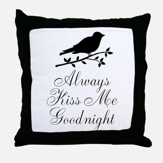 Always Kiss Me Goodnight Black Bird Throw Pillow
