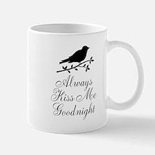 Always Kiss Me Goodnight Black Bird Mugs