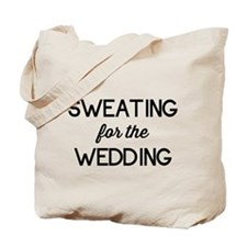 Sweating for the Wedding Tote Bag