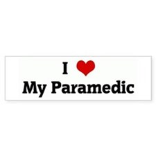 I Love My Paramedic Bumper Bumper Sticker