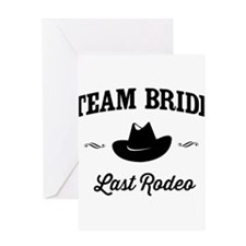 Team Bride Last Rodeo Greeting Cards