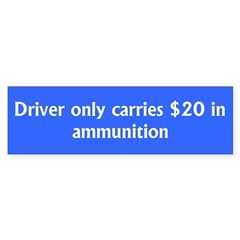 Driver only carries $20 in ammunition