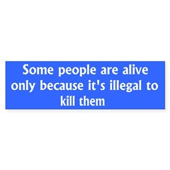 Some people are alive only because