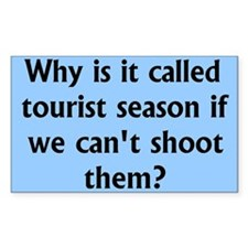 Why is it called tourist season...