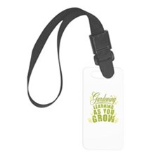 Gardening Learning As You Grow Luggage Tag