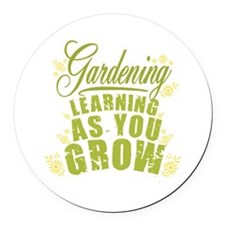 Gardening Learning As You Grow Round Car Magnet