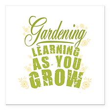 """Gardening Learning As Yo Square Car Magnet 3"""" x 3"""""""