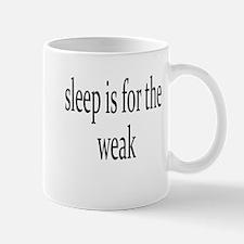 sleep is for the weak Mugs