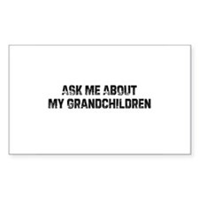 Ask Me About My Grandchildren Sticker (Rectangular