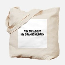 Ask Me About My Grandchildren Tote Bag