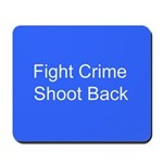 Fight Crime Mousepad