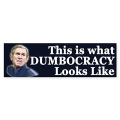 What Dumbocracy Looks Like Bumpersticka