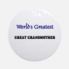 World's Greatest GREAT GRANDMOTHER Ornament (Round
