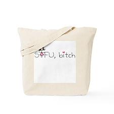 STFU bitch Tote Bag