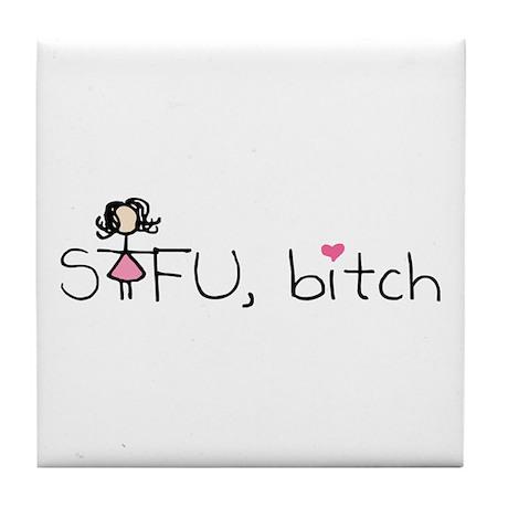 STFU bitch Tile Coaster