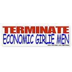Terminate Economic Girlie Men Bumper Sticker