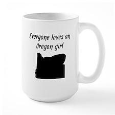 Everyone Loves An Oregon Girl Mugs