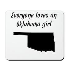 Everyone Loves An Oklahoma Girl Mousepad