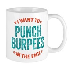 Punch Burpees In The Face Mugs
