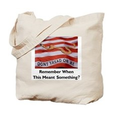 Don't Tread on Me -- Means Something Tote Bag