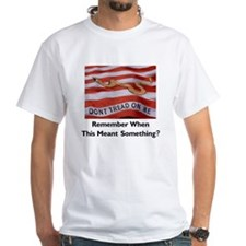 Don't Tread on Me -- Means Something Shirt