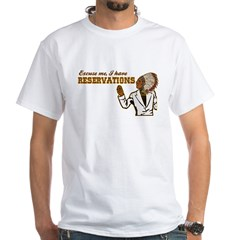 I Have Reservations Shirt