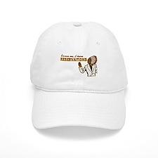 I Have Reservations Baseball Cap