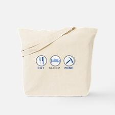 Eat Sleep Mine Tote Bag