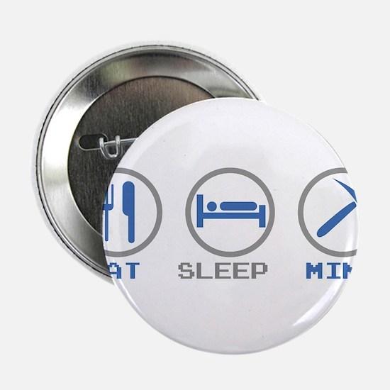 """Eat Sleep Mine 2.25"""" Button"""