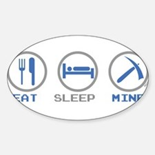 Eat Sleep Mine Sticker (Oval)