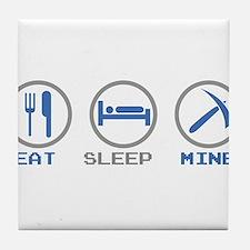 Eat Sleep Mine Tile Coaster